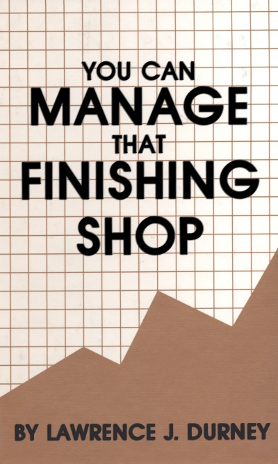 YOU CAN MANAGE THAT FINISHING SHOP